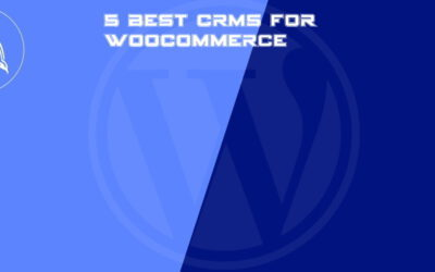 5 Best CRMs for WooCommerce