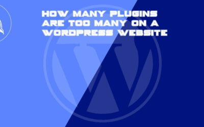 How many plugins are too many on a WordPress website