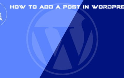 How to add a post in WordPress – A beginner's guide