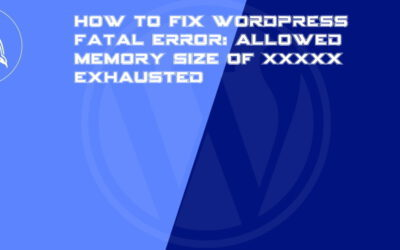 How to fix WordPress fatal error: allowed memory size of XXX exhausted