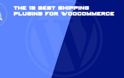 The 12 Best Shipping Plugins for WooCommerce